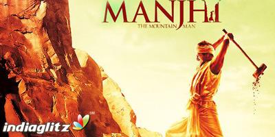 Manjhi - The Mountain Man Peview