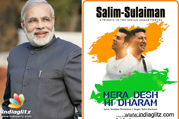 Modi Lauds Salim Sulaimans Patriotic Song Bollywood Movie News