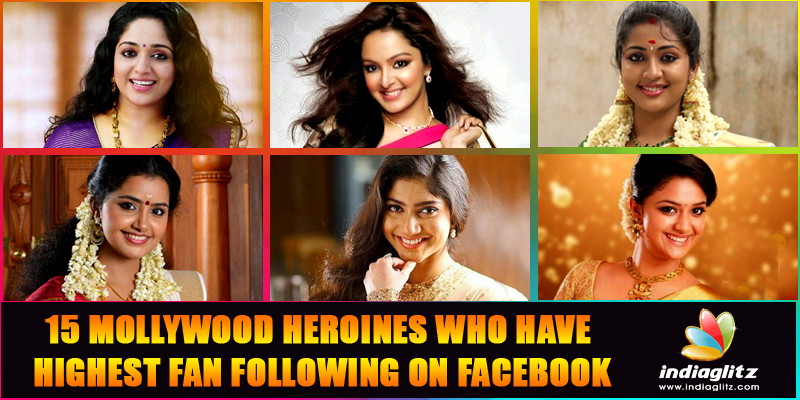 'Mollywood heroines who have Highest Fan Following On Facebook