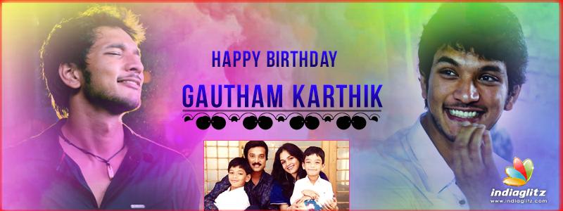 Happy Birthday Gautham Karthik - News - IndiaGlitz com