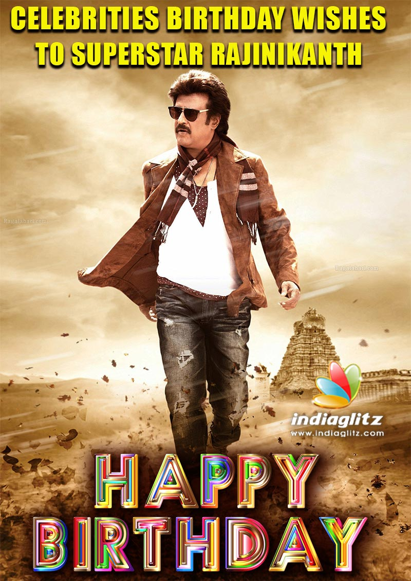Celebrities Birthday Wishes to Superstar Rajinikanth