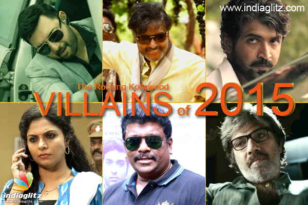 The Rocking Kollywood Villains of 2015
