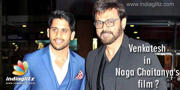 Venkatesh in Naga Chaitanya's film ? - Telugu News - IndiaGlitz com