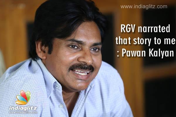 RGV narrated that story to me: Pawan Kalyan - Malayalam News