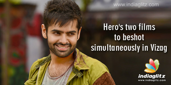 Hero's two films to be shot simultaneously in Vizag - Tamil
