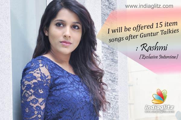I will be offered 15 item songs after Guntur Talkies: Rashmi
